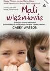 Mali więźniowie - Casey Watson