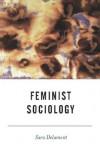 Feminist Sociology - Sara Delamont