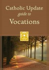 Catholic Update Guide to Vocations - Mary C. Kendzia