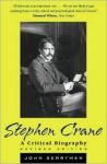 Stephen Crane: A Critical Biography - John Berryman