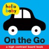 Hello Baby: On the Go - Roger Priddy