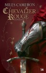 Le Chevalier rouge: Renégat, T1 (FANTASY) (French Edition) - Miles Cameron, Caroline Nicolas
