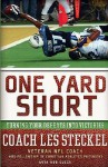 One Yard Short: Turning Your Defeats Into Victories - Les Steckel, Rob Suggs