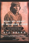 Bury My Heart at Wounded Knee: An Indian History of the American West - Dee Brown, Hampton Sides