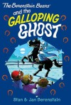 The Berenstain Bears Chapter Book: The Galloping Ghost - Stan Berenstain, Jan Berenstain