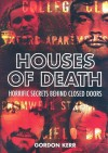 Houses of Death - Gordon Kerr