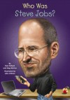 Who Was Steve Jobs? (Turtleback School & Library Binding Edition) (Who Was...? (PB)) - Pamela Pollack, Meg Belviso, John O'Brien