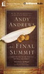 The Final Summit: A Quest to Find the One Principle That Will Save Humanity - Andy Andrews
