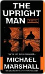 The Upright Man - Michael Marshall
