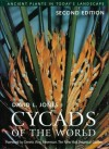 Cycads of the World: Ancient Plants in Today's Landscape, Second Edition - David Jones, Dennis Stevenson