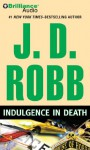Indulgence in Death (In Death Series) - J.D. Robb, Susan Ericksen