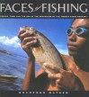 Faces of Fishing: People, Food, and the Sea at the Beginning of the Twenty-First Century - Bradford Matsen