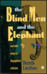 The Blind Men and the Elephant and Other Essays in Biographical Criticism - Bernth Lindfors