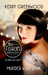 Murder in the Dark: Phryne Fisher's Murder Mysteries 16 (Miss Fisher's Murder Mysteries) - Kerry Greenwood
