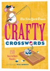 The New York Times Crafty Crosswords: 150 Easy to Hard Puzzles - Will Shortz