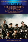 The Green Berets of Vietnam - The U.S. Army Special Forces 61-71 - The Illustrated Edition (Military History from Primary Sources) - Francis Kelly, Bob Carruthers