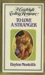 To Love a Stranger (Candlelight Ecstasy, #62) - Hayton Monteith