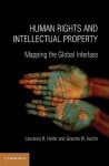 Human Rights and Intellectual Property: Mapping the Global Interface - Laurence R. Helfer