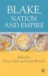 Blake, Nation and Empire - S.H. Clark, David Worrall, Steve Clark