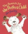 The Search for the Perfect Child - Jan Fearnley