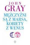 Mężczyźni są z Marsa, kobiety z Wenus - John Gray