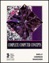 Complete Computer Concepts - Gloria Waggoner, Thomas J. Cashman, Glroia Waggoner