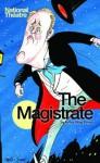 The Magistrate - Arthur Wing Pinero, Stephen Beresford