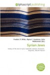 Syrian Jews - Frederic P. Miller, Agnes F. Vandome, John McBrewster