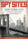 Spy Sites of New York City - H. Keith Melton, Robert Wallace, Henry R. Schlesinger
