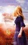 Radiance, Tome 3: Au coeur des rêves (French Edition) - Alyson Noel, Maud Desurvire