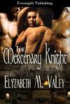 The Mercenary Knight - Elyzabeth M. VaLey