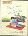 Strange Stories from Ancient China - Teresa Ng, Po Chungling