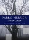 Winter Garden - Pablo Neruda, William O'Daly