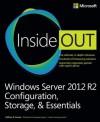 Windows Server 2012 R2 Inside Out: Configuration, Storage, & Essentials - William R. Stanek