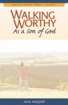 Walking Worthy As a Son of God (Walking Worthy Series for Men) - Norm Wakefield