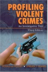 Profiling Violent Crimes: An Investigative Tool - Ronald M. Holmes, Stephen T. Holmes