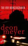 Tod vor Morgengrauen - Deon Meyer