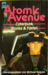 Atomic avenue : Cyberpunk ; Stories und Fakten ; Science Fiction - Michael Nagula