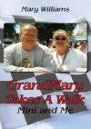 GrandMary Takes A Walk: Mini and Me - Mary Williams
