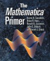 The Mathematica Primer - Kevin R. Coombes, Ronald L. Lipsman, Brian R. Hunt