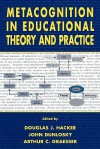 Metacognition in Educational Theory and Practice - Douglas J. Hacker, John Dunlosky, Arthur C. Graesser
