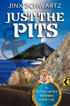 Just The Pits - Jinx Schwartz