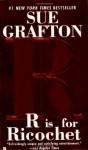 R Is For Ricochet - Sue Grafton