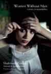 Women Without Men: A Novel of Modern Iran - Shahrnush Parsipur, Faridoun Farrokh, Shirin Neshat