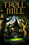 Troll Mill - Katherine Langrish, Andrew Sachs