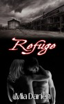 Refuge (Stories from Sanctuary City, #2) - Mia Darien