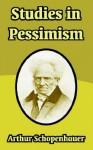 Studies in Pessimism - Arthur Schopenhauer