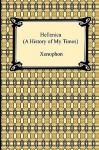 Hellenica: A History of My Times - Xenophon, Henry Graham Dakyns