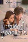 Making Headlines: A Taking Flight Novel - Erin Brown