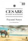 Cesare. Il creatore che ha distrutto Vol. 10 - Fuyumi Soryo, Motoaki Hara